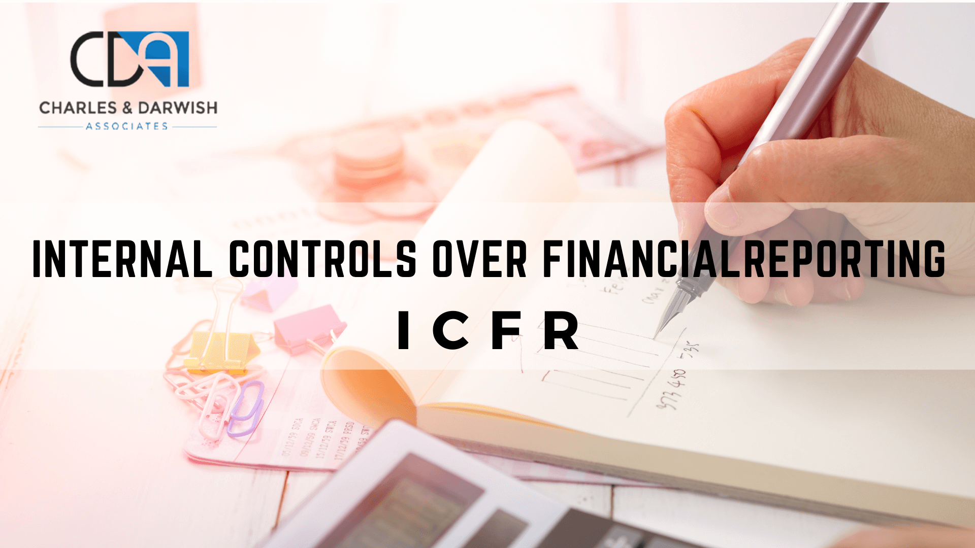 Everything About Internal Controls Over Financial Reporting/ICFR